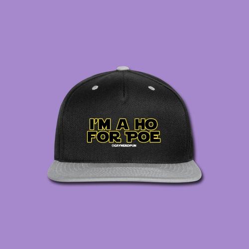 I'm a Ho for Poe SHIRT - Snap-back Baseball Cap