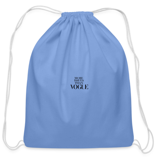 More Issues Than Vogue - Cotton Drawstring Bag