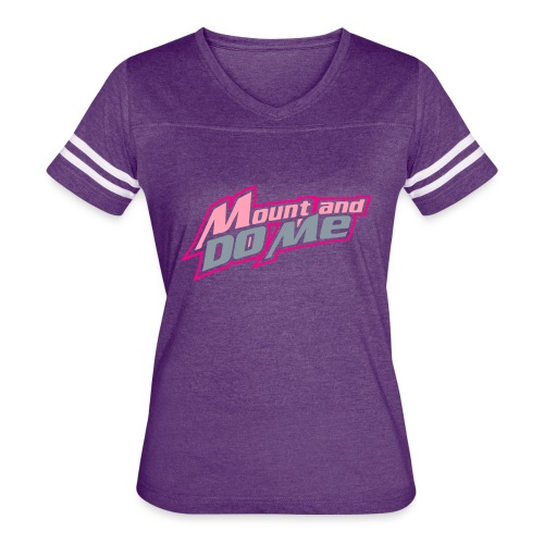 Mount And Do Me - Women's Vintage Sport T-Shirt