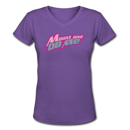 Mount And Do Me - Women's V-Neck T-Shirt