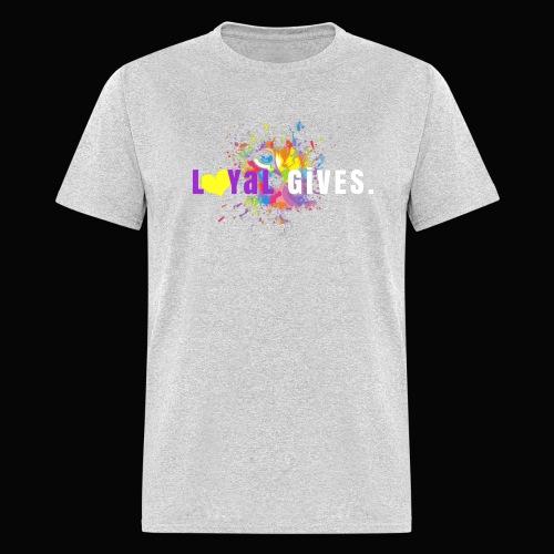 L0YaL GiVES. - Men's T-Shirt