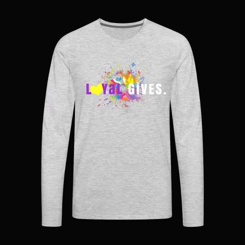 L0YaL GiVES. - Men's Premium Long Sleeve T-Shirt