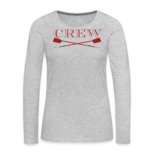 Crew: shut up and row - Women's Premium Long Sleeve T-Shirt