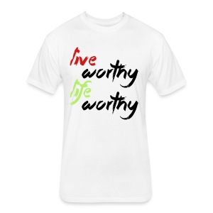 LIVE WORTHY LIFE WORTHY - Fitted Cotton/Poly T-Shirt by Next Level