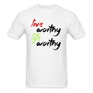 LIVE WORTHY LIFE WORTHY - Men's T-Shirt