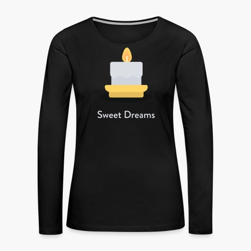 Sweet Dreams - Women - Women's Premium Long Sleeve T-Shirt