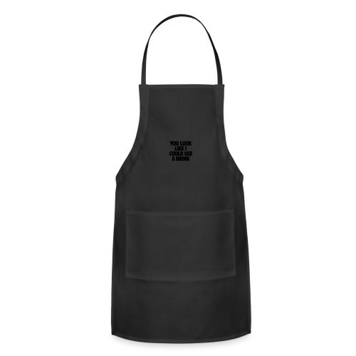 You Look like I could Use a Drink Trucker Hat - Adjustable Apron