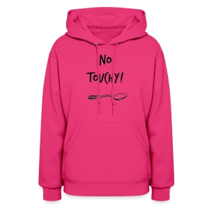 No Touchy!  Spoonie Shirt - Women's Hoodie