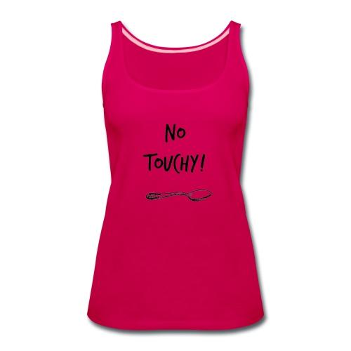 No Touchy!  Spoonie Shirt - Women's Premium Tank Top