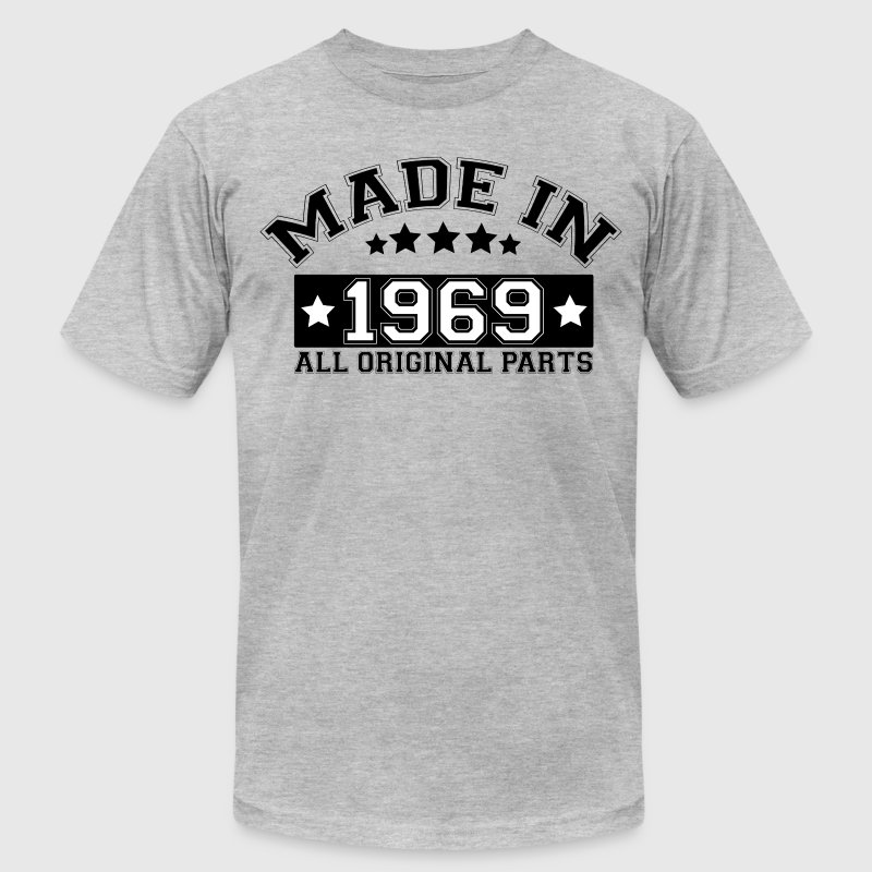 MADE IN 1969 ALL ORIGINAL PARTS T-Shirts - Men's T-Shirt by American Apparel