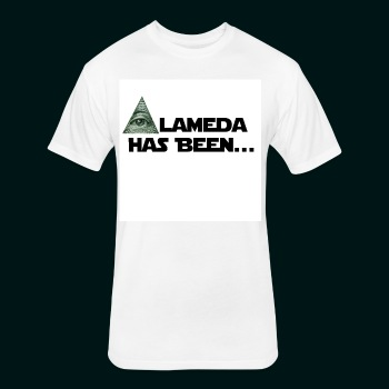 Alameda Has Been......... - Fitted Cotton/Poly T-Shirt by Next Level
