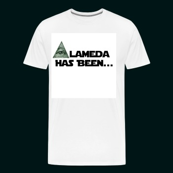 Alameda Has Been......... - Men's Premium T-Shirt