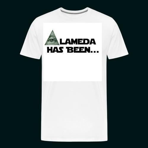 Alameda Has Been......... - Men's Premium T-Shirt