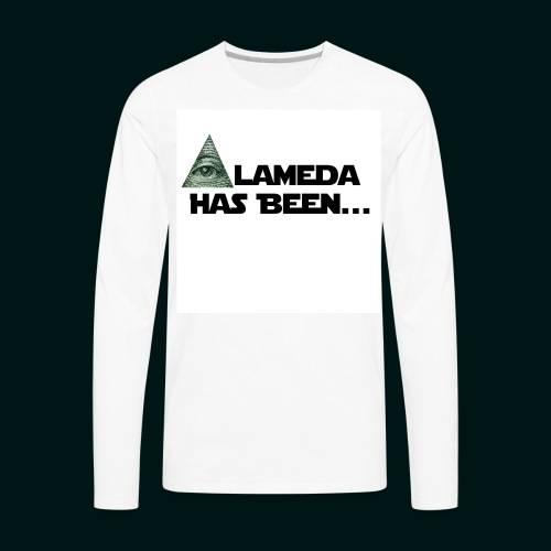 Alameda Has Been......... - Men's Premium Long Sleeve T-Shirt