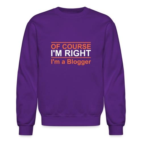 Of Course I'm Right - Crewneck Sweatshirt