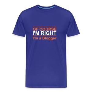 Of Course I'm Right - Men's Premium T-Shirt