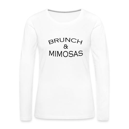 BRUNCH + MIMOSAS - Women's Premium Long Sleeve T-Shirt