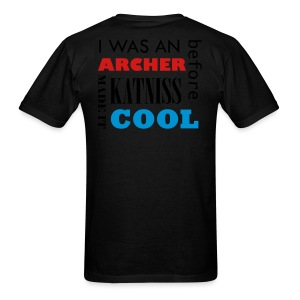 I was an archer before Katniss made it cool - Black - Men's T-Shirt