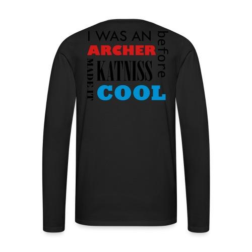 I was an archer before Katniss made it cool - Black - Men's Premium Long Sleeve T-Shirt