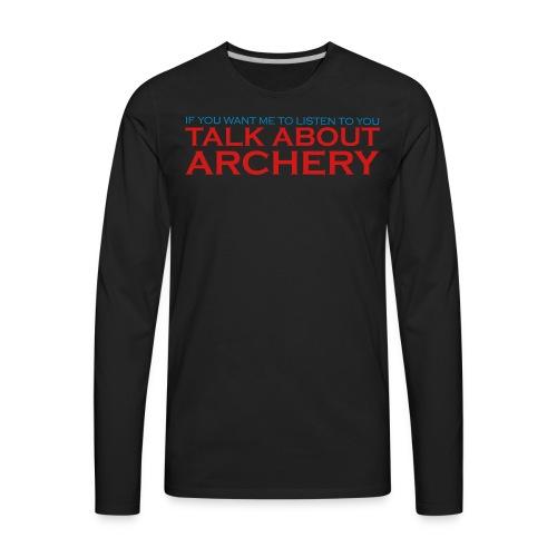 Talk about Archery - Men's Premium Long Sleeve T-Shirt