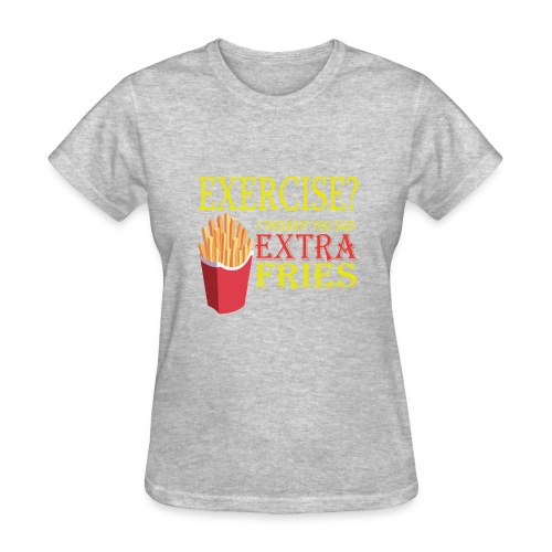 Extra Fries - Women's T-Shirt - Women's T-Shirt
