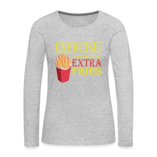 Extra Fries - Women's T-Shirt - Women's Premium Long Sleeve T-Shirt