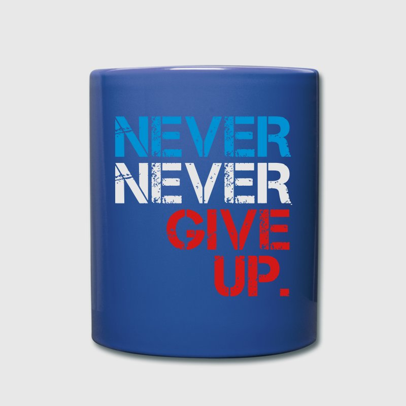 Never Never Give Up Mugs & Drinkware - Full Color Mug