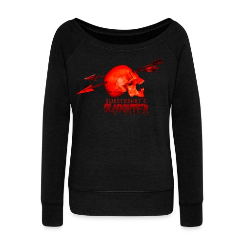 Women's Sweetheart's Slaughter T - Women's Wideneck Sweatshirt