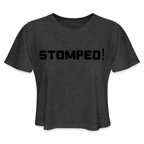 Mens STOMPED! White - Women's Cropped T-Shirt
