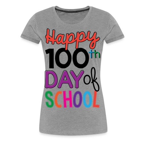 100th Days of School - Women's Premium T-Shirt