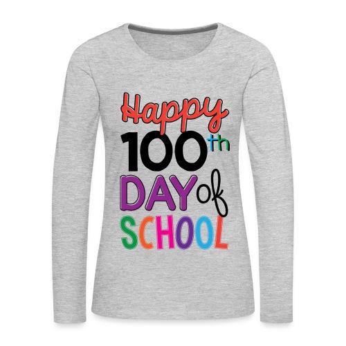 100th Days of School - Women's Premium Long Sleeve T-Shirt