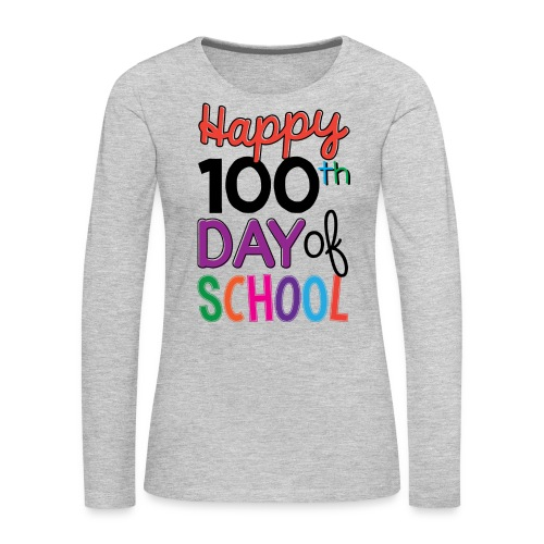 100th Days of School - Women's Premium Long Sleeve T-Shirt