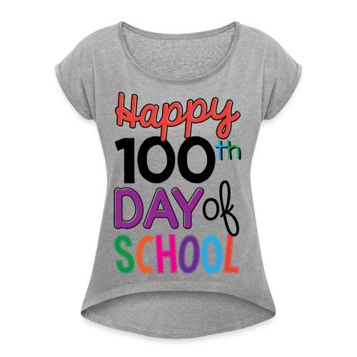 100th Days of School - Women's Roll Cuff T-Shirt
