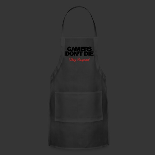 Gamers Don't Die - Adjustable Apron