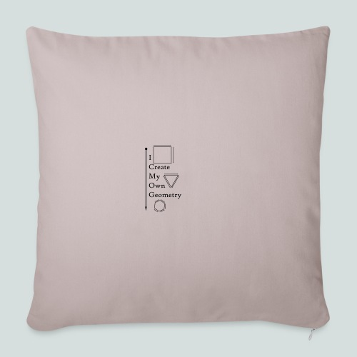 I create My Own Geometry - Throw Pillow Cover
