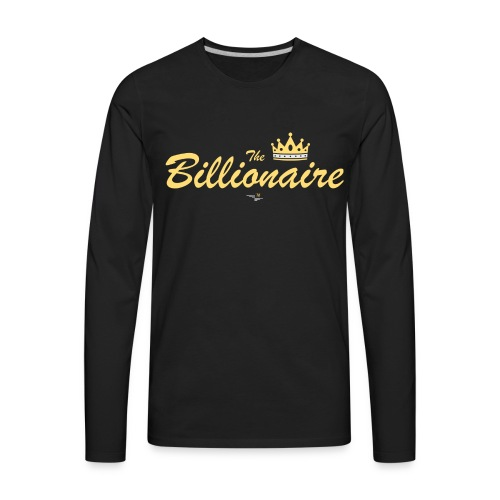 The Billionaire T-shirt - Men's Premium Long Sleeve T-Shirt