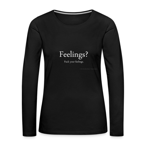 Women's Feelings? shirt - Women's Premium Long Sleeve T-Shirt