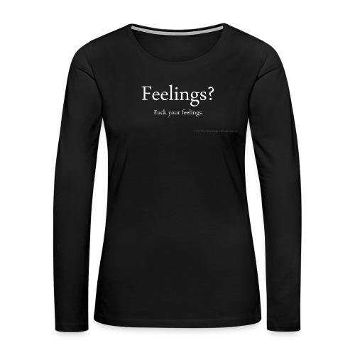 Women's Feelings? shirt - Women's Premium Long Sleeve T-Shirt