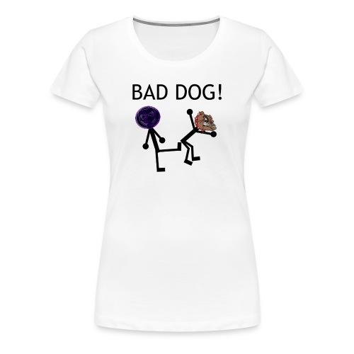Bad Dog! Women's T-Shirt - Women's Premium T-Shirt