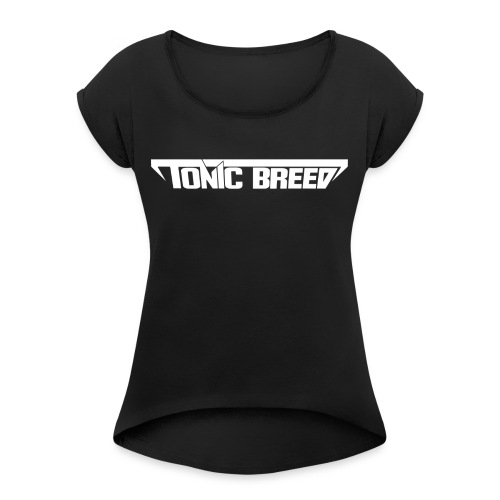 Tonic Breed logo - Unisex - Women's Roll Cuff T-Shirt