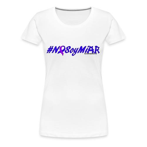 Camiseta Mujer #NoSoyMiAR - Women's Premium T-Shirt