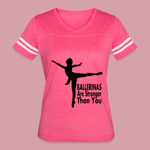 Ballerinas Are Stronger Than You - Women's Vintage Sport T-Shirt