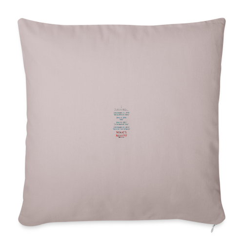 "I Survived... What Next?!? - Throw Pillow Cover 18"" x 18"""