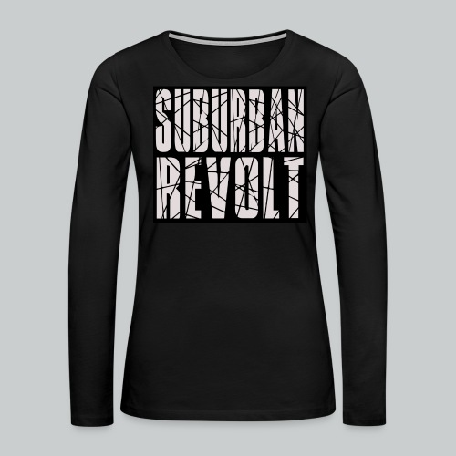 Suburban Revolt woman's t-shirt - Women's Premium Long Sleeve T-Shirt