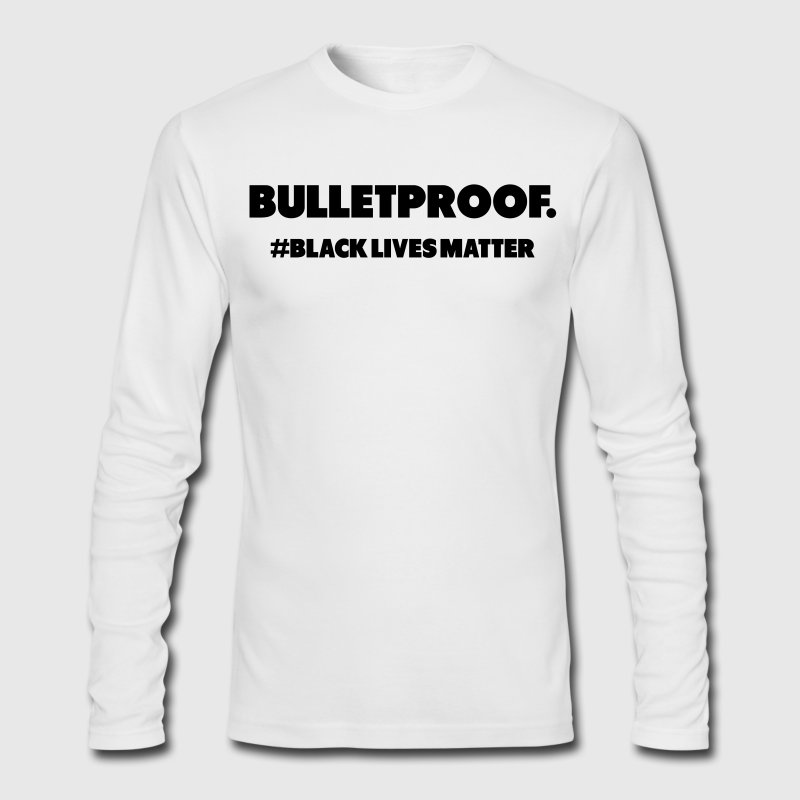 Bulletproof Black Lives Matter Long Sleeve Shirts - Men's Long Sleeve T-Shirt by Next Level