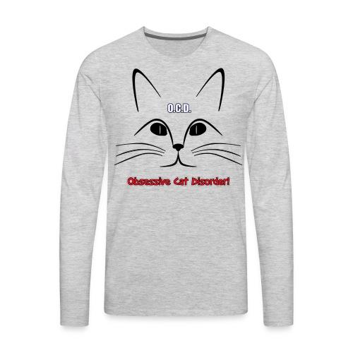 O.C.D. Obsessive Cat Disorder Unisex T-Shirt - Men's Premium Long Sleeve T-Shirt
