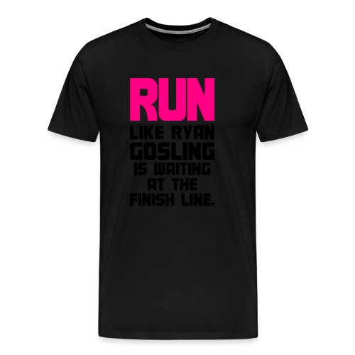 RUN Like Tyan Gosling - Men's Premium T-Shirt