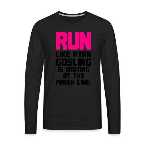 RUN Like Tyan Gosling - Men's Premium Long Sleeve T-Shirt