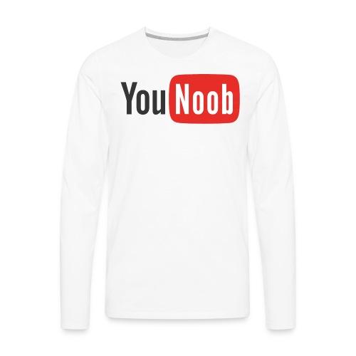 You Noob T-Shirt - Men's Premium Long Sleeve T-Shirt