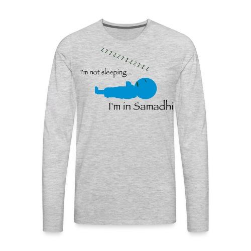 I'm Not Sleeping, I'm in Samadhi, Men's Premium T-shirt - Men's Premium Long Sleeve T-Shirt